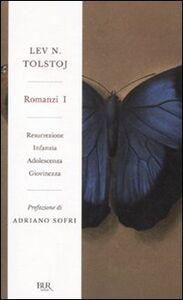 Libro Romanzi. Vol. 1: ResurrezioneInfanziaAdolescenzaGiovinezza. Lev Tolstoj