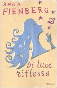 Libro Di luce riflessa Anna Fienberg