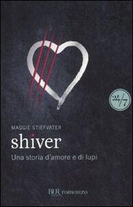 Foto Cover di Shiver, Libro di Maggie Stiefvater, edito da BUR Biblioteca Univ. Rizzoli