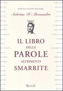 Libro Il libro delle parole altrimenti smarrite Sabrina D'Alessandro