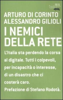 I nemici della rete - Arturo Di Corinto,Alessandro Gilioli - copertina