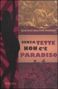Foto Cover di Senza tette non c'è paradiso, Libro di Gustavo Bolívar Moreno, edito da BUR Biblioteca Univ. Rizzoli