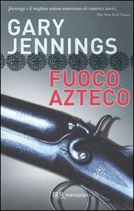 Libro Fuoco azteco Gary Jennings