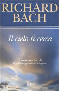 Foto Cover di Il cielo ti cerca, Libro di Richard Bach, edito da BUR Biblioteca Univ. Rizzoli