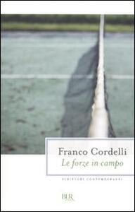 Libro Le forze in campo Franco Cordelli