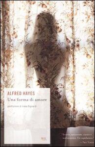 Libro Una forma di amore Alfred Hayes