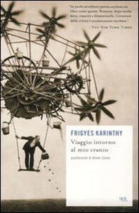 Libro Viaggio intorno al mio cranio Frigyes Karinthy