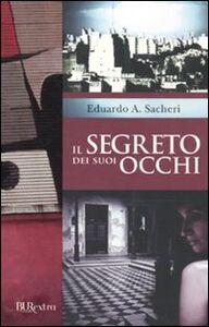 Libro Il segreto dei suoi occhi Eduardo A. Sacheri