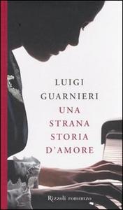 Libro Una strana storia d'amore Luigi Guarnieri