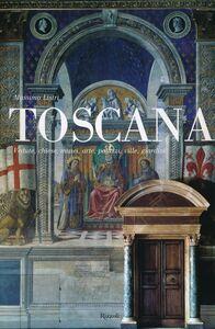 Libro Toscana. Vedute, chiese, musei, arte, palazzi, ville, giardini Massimo Listri