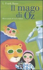 Il Il mago di Oz. Ediz. illustrata