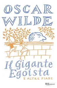 Libro Il gigante egoista e altre fiabe Oscar Wilde
