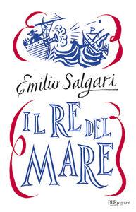 Libro Il re del mare Emilio Salgari