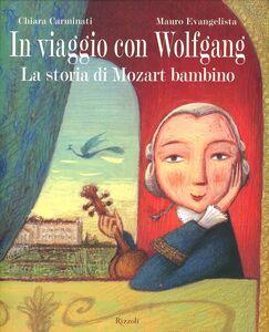 Libro In viaggio con Wolfgang Chiara Carminati , Mauro Evangelista