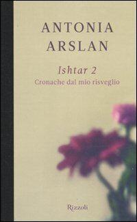 Ishtar 2. Cronache dal mio risveglio