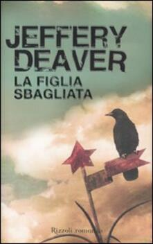 La figlia sbagliata - Jeffery Deaver - copertina