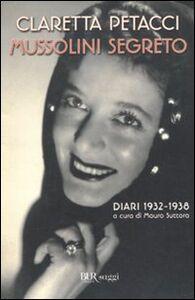 Libro Mussolini segreto. Diari 1932-1938 Claretta Petacci