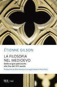 Libro La filosofia nel Medioevo. Dalle origini patristiche alla fine del XIV secolo Étienne Gilson