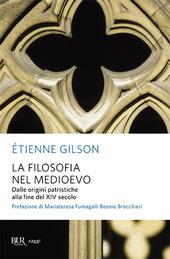La filosofia nel Medioevo. Dalle origini patristiche alla fine del XIV secolo