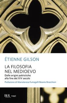 La filosofia nel Medioevo. Dalle origini patristiche alla fine del XIV secolo - Étienne Gilson - copertina