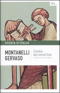 Storia d'Italia. Vol. 1: L'Italia dei secoli bui. Il Medio Evo sino al Mille.