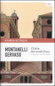 Storia d'Italia. Vol. 3: L'Italia dei secoli d'oro. Il Medio Evo dal 1250 al 1492.