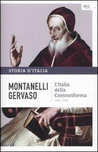 Libro Storia d'Italia. Vol. 4: L'Italia della Controriforma. 1492-1600. Indro Montanelli , Roberto Gervaso