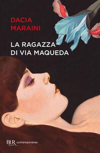 Foto Cover di La ragazza di via Maqueda, Libro di Dacia Maraini, edito da BUR Biblioteca Univ. Rizzoli