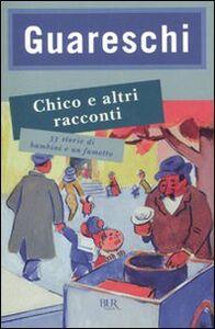 Libro Chico e altri racconti. 33 storie di bambini e un fumetto Giovanni Guareschi