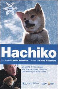 Libro Hachiko. Una storia d'amore e di amicizia. Con DVD Lesléa Newman
