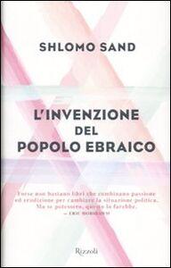 Foto Cover di L' invenzione del popolo ebraico, Libro di Shlomo Sand, edito da Rizzoli