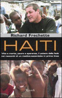 Haiti. Vita e morte, paura e speranza, il potere della fede nei racconti di un medico-sacerdote in prima linea