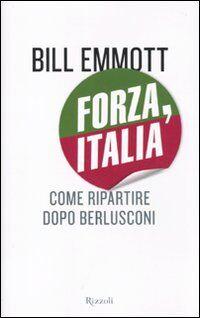 Forza, Italia. Come ripartire dopo Berlusconi