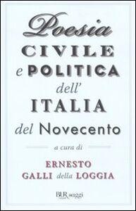 Foto Cover di Poesia civile e politica dell'Italia del Novecento, Libro di  edito da BUR Biblioteca Univ. Rizzoli