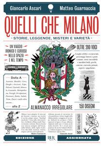 Libro Quelli che Milano. Storie, leggende,misteri e varietà Giancarlo Ascari , Matteo Guarnaccia