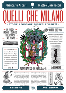 Libro Quelli che Milano. Storie, leggende, misteri e varietà. Ediz. illustrata Giancarlo Ascari , Matteo Guarnaccia