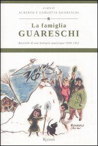 La famiglia Guareschi. Racconti di una famiglia qualunque 1939-1952. Vol. 1