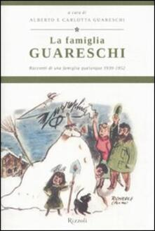 La famiglia Guareschi. Racconti di una famiglia qualunque 1939-1952. Vol. 1.pdf