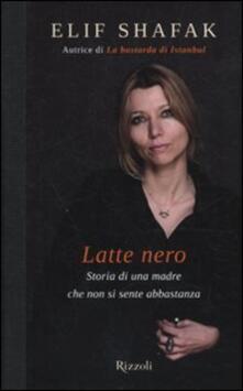 Latte nero. Storia di una madre che non si sente abbastanza.pdf