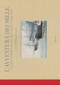 Libro L' avventura dei Mille. La spedizione di Garibaldi attraverso i disegni ritrovati di Giuseppe Nodari