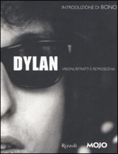 Dylan. Visioni, ritratti e retroscena