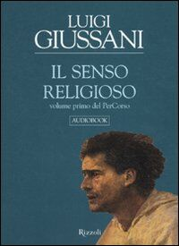 Il senso religioso. Volume primo del PerCorso. Audiolibro. CD Audio formato MP3