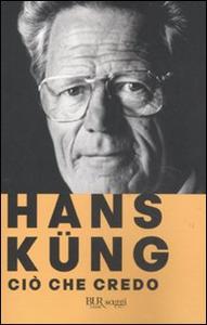 Libro Ciò che credo Hans Küng