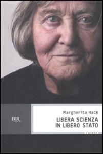 Libro Libera scienza in libero Stato Margherita Hack