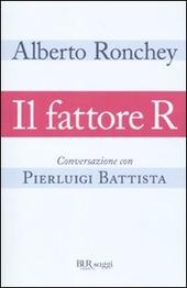 Il fattore R. Conversazione con Pierluigi Battista