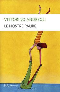 Libro Le nostre paure Vittorino Andreoli