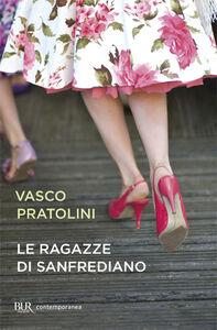 Libro Le ragazze di Sanfrediano Vasco Pratolini