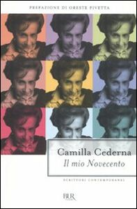 Foto Cover di Il mio Novecento, Libro di Camilla Cederna, edito da BUR Biblioteca Univ. Rizzoli