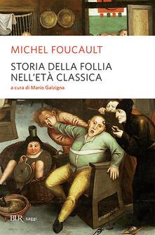 Storia della follia nell'età classica - Michel Foucault - copertina