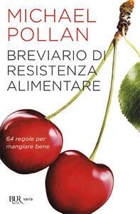 Breviario di resistenza alimentare. 64 regole per mangiare bene - Michael Pollan - copertina